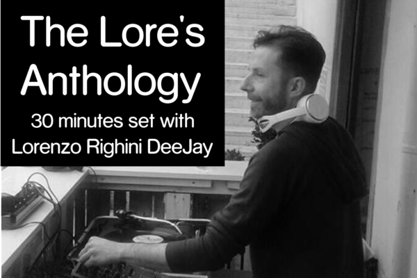 Torna Lorenzo Righini DeeJay con The Lore's Anthology