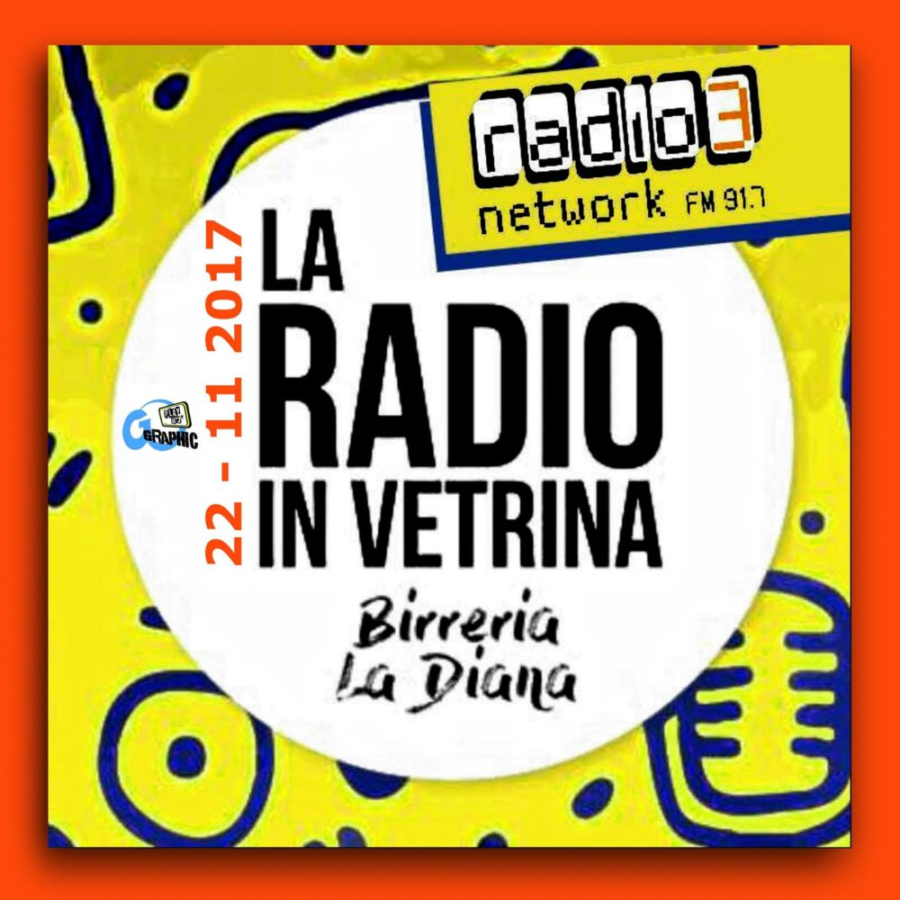La Radio In Vetrina – Puntata 03 – 22 Novembre 2017