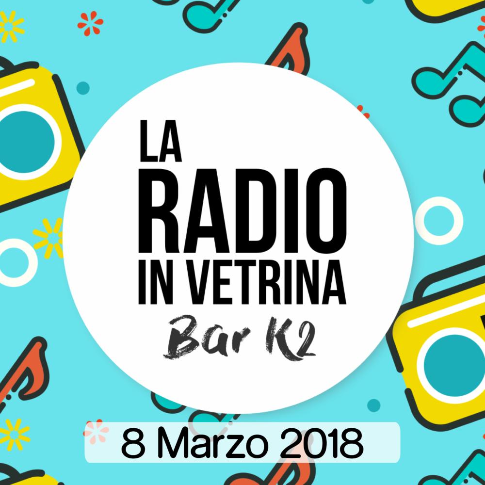 La Radio In Vetrina – Puntata 11 – 8 Marzo 2018