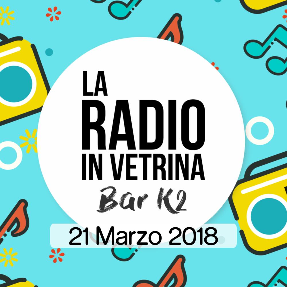 La Radio In Vetrina – Puntata 13 – 21 Marzo 2018