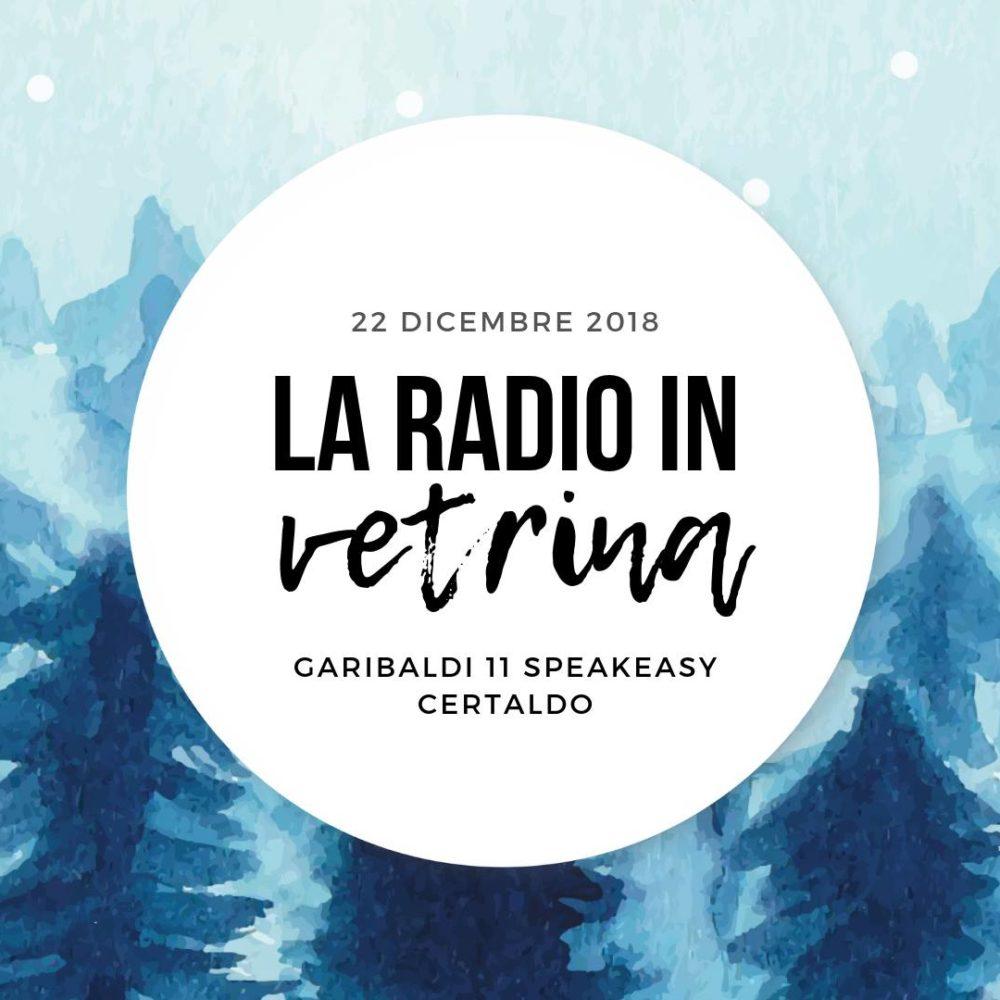 La Radio In Vetrina – Stagione 2 – Puntata 9 – 22 Dicembre 2018