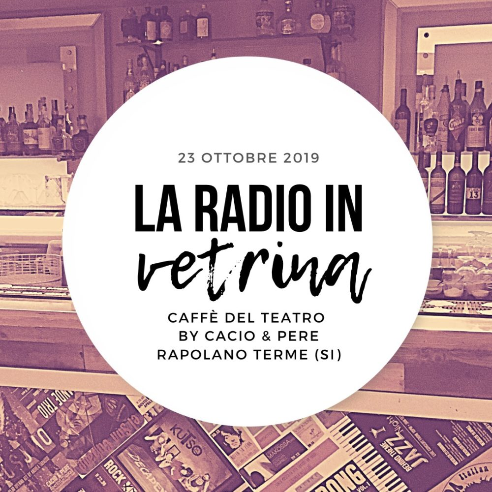 La Radio In Vetrina – Stagione 3 – Puntata 2 – 23 Ottobre 2019