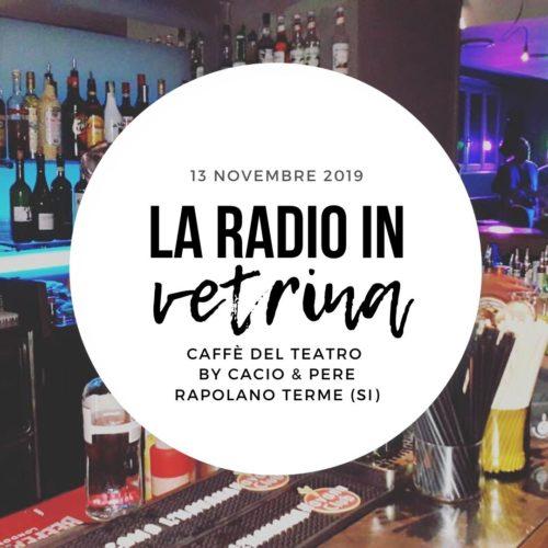 La Radio In Vetrina – Stagione 3 – Puntata 4 – 13 Novembre 2019