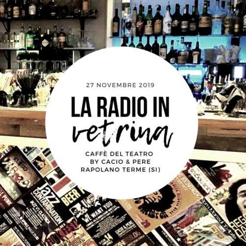 La Radio In Vetrina – Stagione 3 – Puntata 5 – 27 Novembre 2019