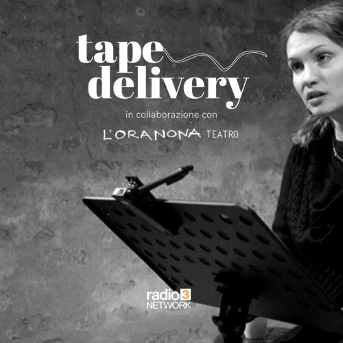 Tape Delivery – Puntate da 7 a 15 – dal 22 al 30 Marzo 2020
